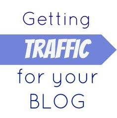 Getting Traffic for your Blog