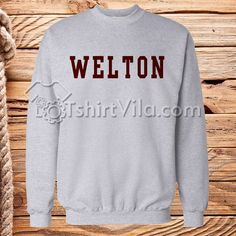 Welton Academy Sweatshirt size S,M,L,XL,2XL,3XL Get This @ https://tshirtvila.com/product-category/clothing/t-shirts-clothing/quote-tshirts