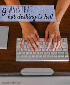 9 ways that hot desking is hell - bubbablueandme