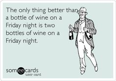 Here's to a BOX of wine Friday night!