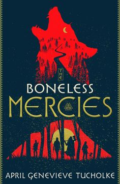 #CoverReveal   The Boneless Mercies by April Genevieve Tucholke