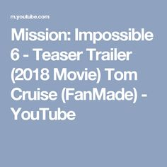 Mission: Impossible 6 - Teaser Trailer (2018 Movie) Tom Cruise (FanMade) - YouTube