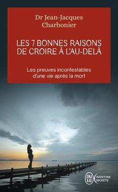 From 4.95:Les 7 Bonnes Raisons De Croire à L'au-delà : Le Livre à Offrir Aux Sceptiques Et Aux Détracteurs | Shopods.com