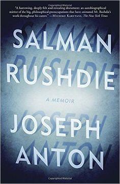 Joseph Anton: A Memoir: Salman Rushdie: 9780812982602: Amazon.com: Books