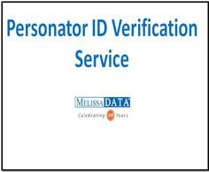 Personator ID Verification Service in US - Melissa Data	Identity Verification Service - Melissa Data is a leading ID Verification Service provider in US. We help you verify and validate a person's name, address, email and phone number. Activate a free trial of Melissa Data Personator now.	http://www.melissadata.com/dqt/personator.htm