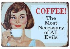 """Coffee! The Most Necessary of All Evil Metal Sign Metal Sign is Non-Glare, Colorfast, Non-Fading, and WaterproofSize: 8"""" x 12""""4 Holes (1 in each corner) For Easy HangingRolled Edges - No Sharp EdgesMade from Sheet IronSome Signs Are Made to Look Vintage and Aged with Rust Design and Is Not Real Rust GREAT TO DECORATE:  HOME:  Attic, Basement, Bedroom, Cellar, Closet, Diningroom, Entryway , Hall, Hallway, Kitchen, Livingroom, Master Bedroom, Office, Patio, Porch, Stairway, Study, S..."""