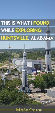What I found exploring Huntsville Alabama - Pin for Pinterest by MikesRoadtrip.com