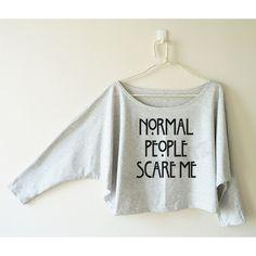 Normal People Scare Me Shirt Word Shirt Funny Shirt Women Shirt Off... (£13) ❤ liked on Polyvore featuring tops, hoodies, sweatshirts, shirts, grey, women's clothing, gray shirt, batwing sleeve shirt, off shoulder shirt and bat sleeve shirt