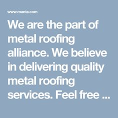 We are the part of metal roofing alliance. We believe in delivering quality metal roofing services. Feel free to get in touch with us by visiting us at alpharain.com.