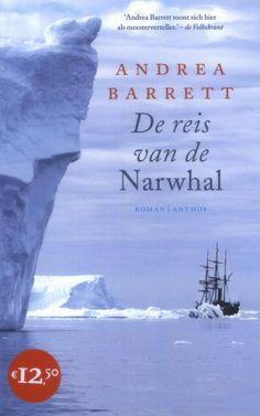 De Reis Van De Narwhal, Andrea Barrett | 2008 Als je nooit iets hebt gelezen over negentiende-eeuwse poolexpedities en onopgesmukte historische verslagen saai vindt, dan is dit het boek voor jou. Hier vind je alles wat je moet weten over arctische ontdekkingsreizen en de opvattingen uit die tijd in de vorm van een zinderend avontuur.