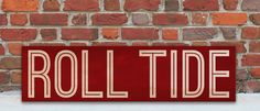 Roll Tide Wood Sign :: WordsOnWood.com :: Do you love University of Alabama? Show Your Team Spirit with this Collegiate Sign! Roll Tide Roll! :: Rustic Sign