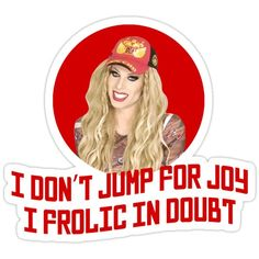 'Katya Zamo I don't jump for joy - Rupaul's Drag Race' Sticker by covergirl Drag Racing Quotes, Rupaul Drag Race Quotes, Katya Zamolodchikova, Trixie And Katya, Marlon Teixeira, Jumping For Joy, Celebrity Dads, Tom Cruise, Animal Quotes