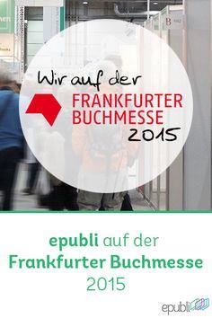 Mit verschiedenen Veranstaltungen erwarten wir euch auf der Frankfurter Buchmesse 2015, Halle 3.0 J25. Kommt vorbei! :) #fbm15 http://www.epubli.de/blog/veranstaltungen-auf-der-frankfurter-buchmesse-2015