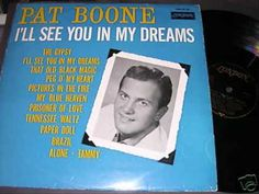 Pat Boone - I'll See You In My Dreams (1962) - YouTube