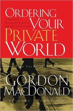 Ordering Your Private World: Gordon MacDonald: 9780785288640: Amazon.com: Books