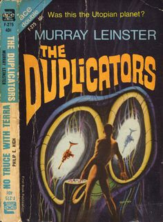 The Duplicators by Murray Leinster, 1964. Cover art by Jack Gaughan. Ace Double F-275 (w/  No Truce With Terra)