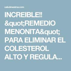 """INCREIBLE!! """"REMEDIO MENONITA"""" PARA ELIMINAR EL COLESTEROL ALTO Y REGULAR TU PRESIÓN ARTERIAL"""