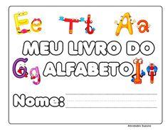 Meu livrinho do alfabeto2 – Atividades Pedagógicas Suzano Homeschool, Writing, Education, Reading, Junho, Atv, Abc Centers, Literacy Activities, Activity Books