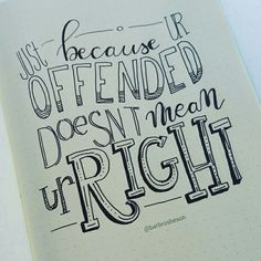 Being offended & being right • handlettering by @Barbrusheson