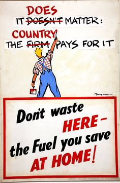 Don't waste here - the fuel you save at home!