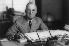 Harry Truman at his desk.  He had unusual  and fine character traits for a politician:  backbone, honesty and courage.