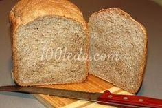 Хлеб из цельнозерновой муки с хлебопечке