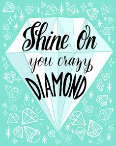 shine on like a diamond