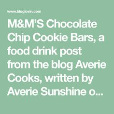 M&M'S Chocolate Chip Cookie Bars, a food drink post from the blog Averie Cooks, written by Averie Sunshine on Bloglovin'