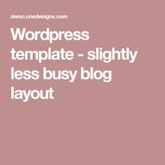 Wordpress template - slightly less busy blog layout