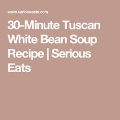 30 minute tuscan white bean soup 30 minute tuscan white bean soup ...