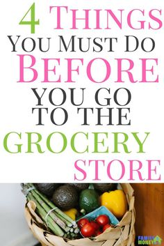 Looking for ways to save money on your groceries? Make sure you do these 4 Things Before You Go To The Grocery Store .