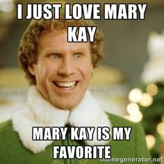 Buddy the elf LOVES Mary Kay! | I love Mary Kay too! Let me help you create any look you desire. Contact me today for your FREE FACIAL! | AnitaValdez , Mary Kay Beauty Consultant , Email: avaldez10283@marykay.com , Online: www.marykay.com/avaldez10283