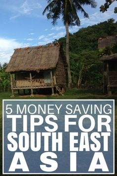5 Money Saving Tips For SE Asia. The best ways to save money when travelling South East Asia! (http://www.goatsontheroad.com/money-saving-tips-southeast-asia/)