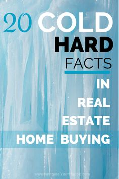 Cold Hard Facts in Home Buying That You Need to Know: http://www.imagineyourhouse.com/2014/10/07/20-cold-hard-facts-in-real-estate-home-buying/ #realestate