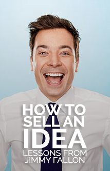 ARTICLE: How To Sell An Idea - Lessons From Jimmy Fallon
