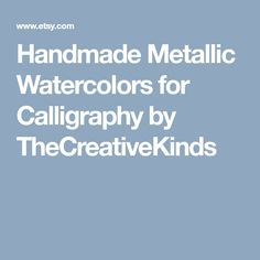 Handmade Metallic Watercolors for Calligraphy by TheCreativeKinds