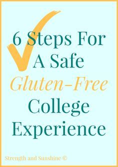 6 Steps For A Safe Gluten-Free College Experience | Strength and Sunshine @RebeccaGF666