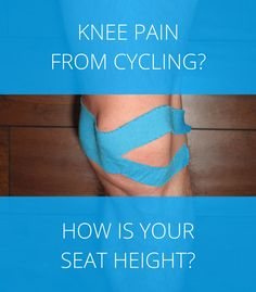 Knee pain from cycling? How is your seat height? Adjust your bike saddle to prevent common cycling injuries