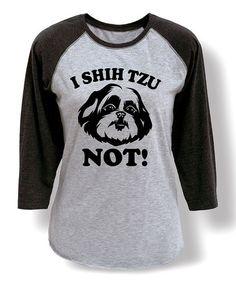 Look what I found on #zulily! Athletic Heather & Black 'I Shih Tzu Not' Raglan Tee #zulilyfinds