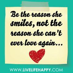 "love quote ""Be the reason she smiles,..."