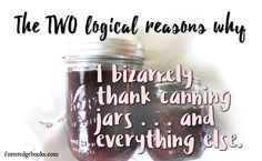 """I didn't realize until I was older that we had a weird tradition in our house. It was mandatory that when a canning jar popped, no matter what part of the house my mother was in, she'd shout, """"Than… Canning Jars, Everything, Weird, Books, House, Etsy, Libros, Home, Masons"""