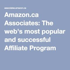 The web's most popular and successful Affiliate Program Money Today, Amazon Associates, Most Popular, Tool Design, Web Development, Earn Money, Get Started, Programming, How To Make Money