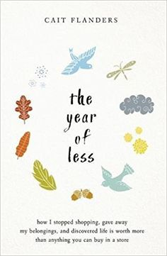 Free eBook The Year of Less: How I Stopped Shopping, Gave Away My Belongings and Discovered Life Is Worth More Than Anything You Can Buy in a Store Author Cait Flanders Parents Divorce, Bravo Hits, Beste Songs, Books To Read, My Books, Movies And Series, The Face, What To Read, Reading Lists