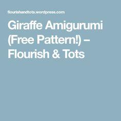 Giraffe Amigurumi (Free Pattern!) – Flourish & Tots