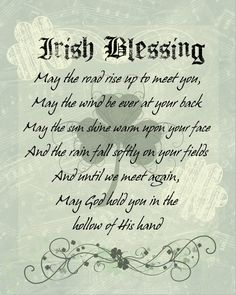 Traditional Irish Blessing Photo:  This Photo was uploaded by LadybirdLN. Find other Traditional Irish Blessing pictures and photos or upload your own wi...