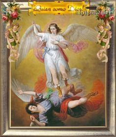 ¡Oh Príncipe de la Milicia Celestial! con la fuerza que Dios te ha conferido ¡arrója al Infierno a Satanás, y a los demás espíritus...!