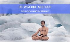 Die Wim-Hof-Methode: der Mensch und die Technik Wim Hof, Leiden, Workshop, Coaching, Training, Blog, Learning People, Case Study, Breathing Techniques