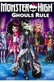 Monster High Ghouls Rule!