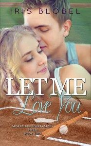 Let Me Love You (Australian Sports Star Series Book by Iris Blobel Let Me Love You, Let It Be, My Love, Contemporary Romance Books, Australian Authors, Human Kindness, Chapter One, Romance Novels, Wattpad Romance