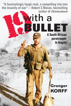 "Read With a Bullet A South African Paratrooper in Angola"" by Granger Korff available from Rakuten Kobo. A fast-moving, action-packed account of Granger Korff's two years' service during with 1 Parachute Battalion at ."